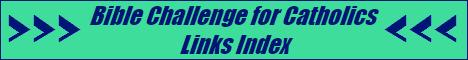 Bible Challenge for Catholics Links Index