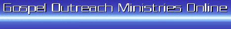 Gospel Outreach Ministries Online