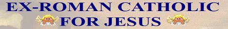Ex-Roman Catholic for Jesus